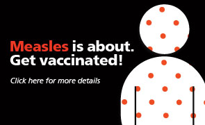 Measles is about, get vaccinated