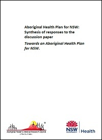 Aboriginal Health Plan for NSW - Synthesis of Responses to the Discussion Paper