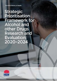 The NSW Ministry of Health Strategic Prioritisation Framework for Alcohol and other Drugs Research and Evaluation: 2020-2024