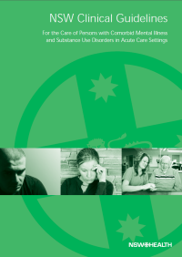 NSW Clinical Guidelines - For the Care of Persons with Comorbid Mental Illness and Substance Use Disorders in Acute Care Setting