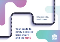 Your guide to newly acquired brain injury and the NDIS - Information workbook