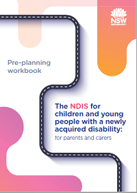 Pre-planning workbook: The NDIS for children and young people with a newly acquired disability