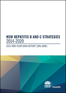NSW Hepatitis B and C Strategies 2014-2020 Mid-Year  Data Report 2015