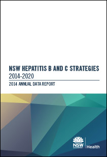NSW Hepatitis B and C Strategies 2014-2020 Annual Data Report 2014