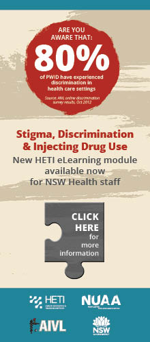 Are you aware that 80% of people who inject drugs have experienced discrimination in health care settings? Stigma, Discrimination and Drug Use. New HETI eLearning module available to NSW Health Staff. Click here to participate in training.