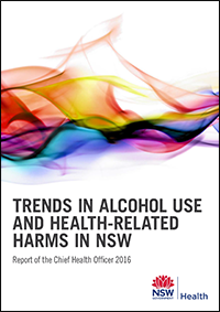 Trends in alcohol use and health-related harms in NSW: Report of the Chief Health Officer 2016
