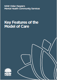 Key Features of the Model of Care - NSW Older People's Mental Health Community Services