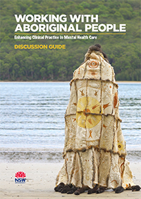 Working with Aboriginal People: Enhancing Clinical Practice in Mental Health Care