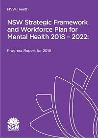 NSW Strategic Framework and Workforce Plan for Mental Health 2018-2022 - Progress Report for 2019