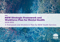 NSW Strategic Framework and Workforce Plan for Mental Health 2018-2022: A Framework and Workforce Plan for NSW Health Services