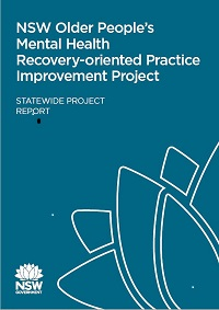 NSW Older People's Mental Health Recovery-oriented Practice Improvement Project - Statewide Project Report