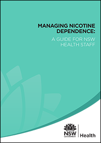 Managing Nicotine Dependence: A Guide for NSW Health Staff
