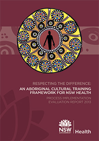 Respecting the Difference: An Aboriginal Cultural Training Framework for NSW Health - Process Implementation Evaluation Report 2