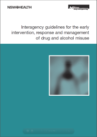 Interagency Guidelines for the Early Intervention, Response and Management of Drug and Alcohol Misuse