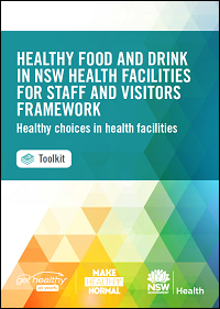 Healthy Food and Drink in NSW Health Facilities for Staff and Visitors Toolkit